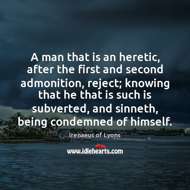 A man that is an heretic, after the first and second admonition, Image