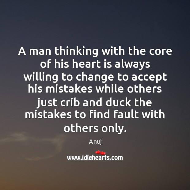 Image, A man thinking with the core of his heart is always willing