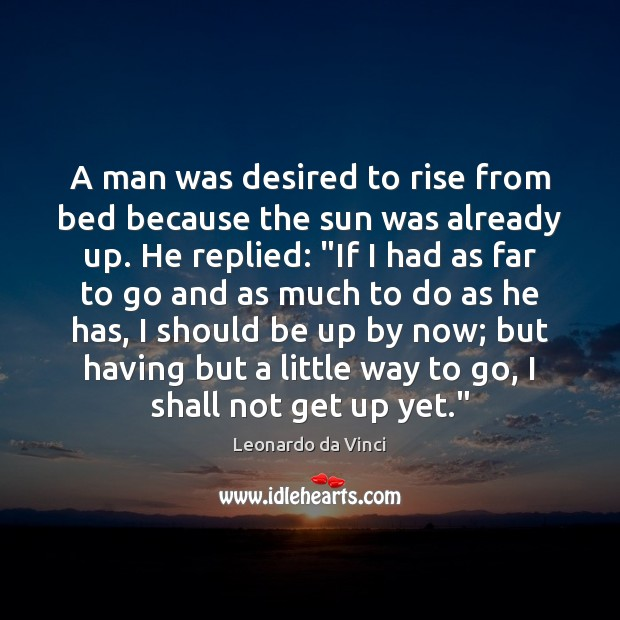 A man was desired to rise from bed because the sun was Image