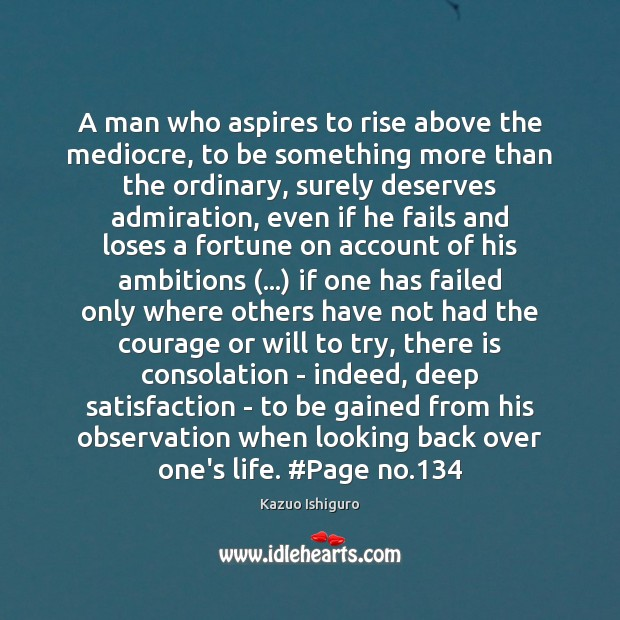 Image, A man who aspires to rise above the mediocre, to be something