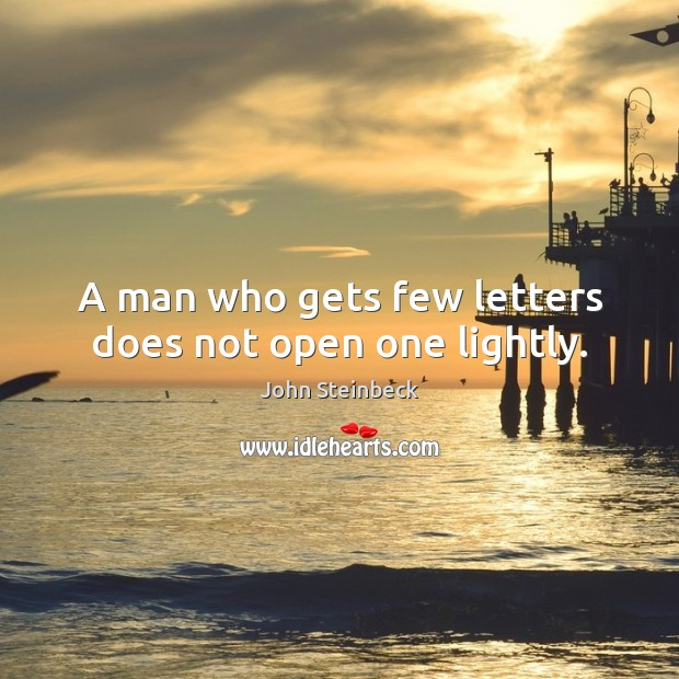 A man who gets few letters does not open one lightly. Image