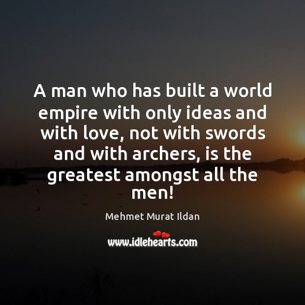 Image, A man who has built a world empire with only ideas and