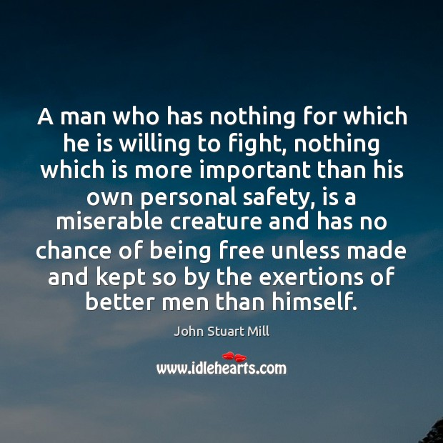 Image, A man who has nothing for which he is willing to fight,