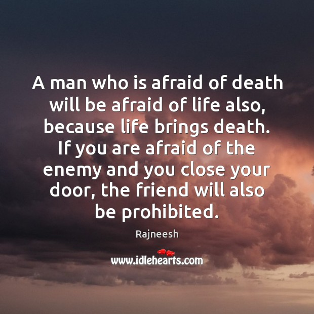 Image, A man who is afraid of death will be afraid of life