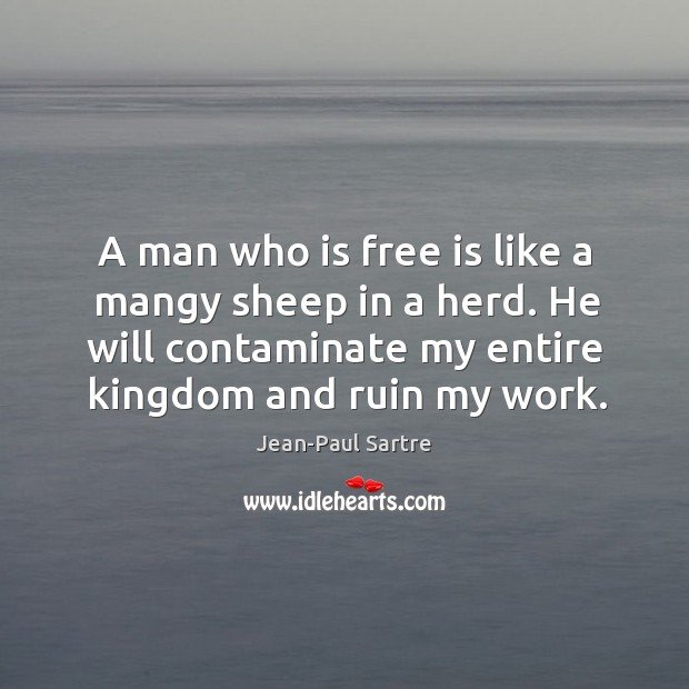 A man who is free is like a mangy sheep in a Image