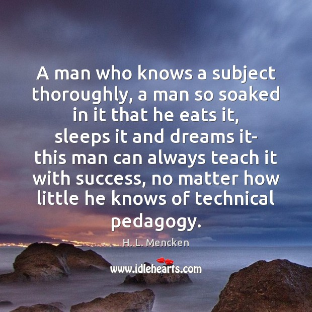 A man who knows a subject thoroughly, a man so soaked in Image