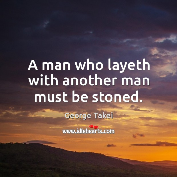 Image, A man who layeth with another man must be stoned.