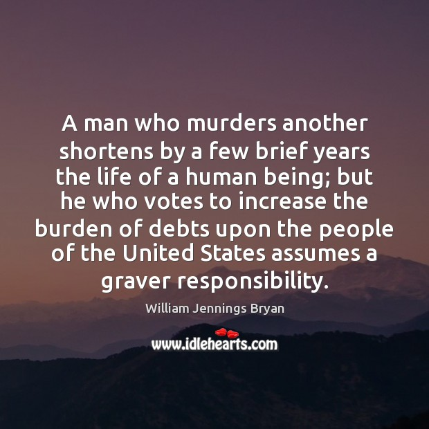 A man who murders another shortens by a few brief years the Image