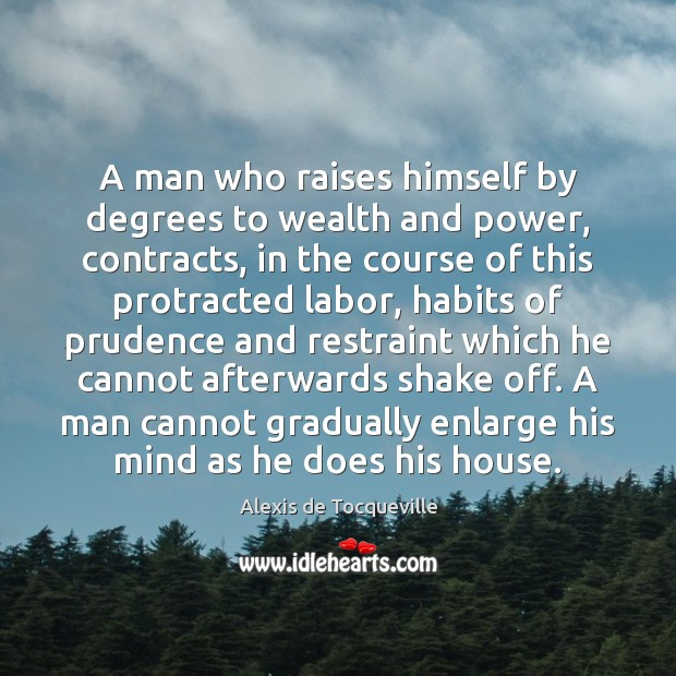 Image, A man who raises himself by degrees to wealth and power, contracts,