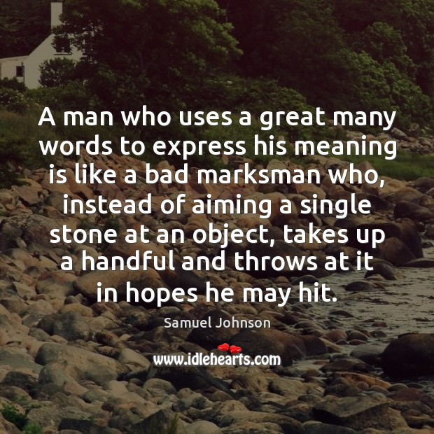Image, A man who uses a great many words to express his meaning