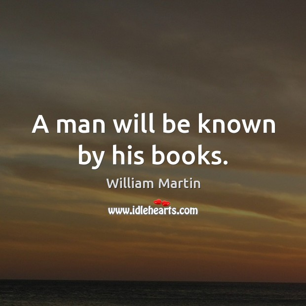 A man will be known by his books. Image
