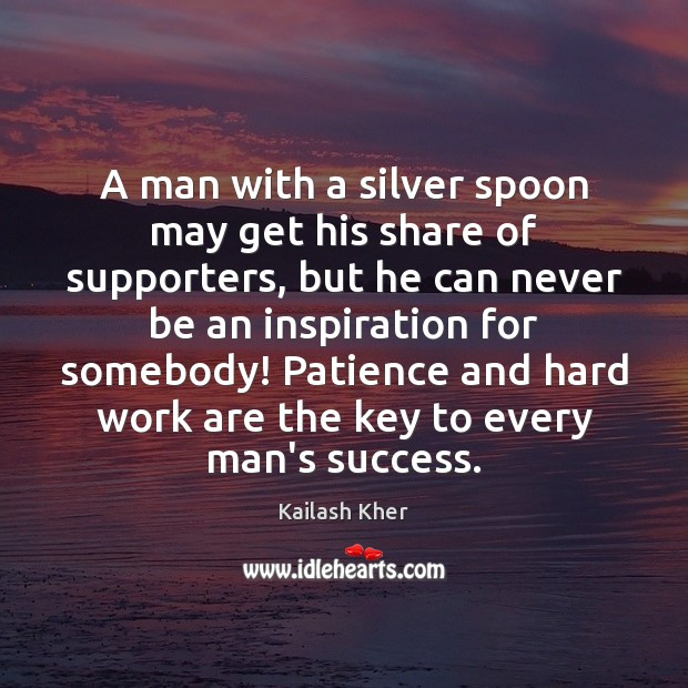 A man with a silver spoon may get his share of supporters, Image