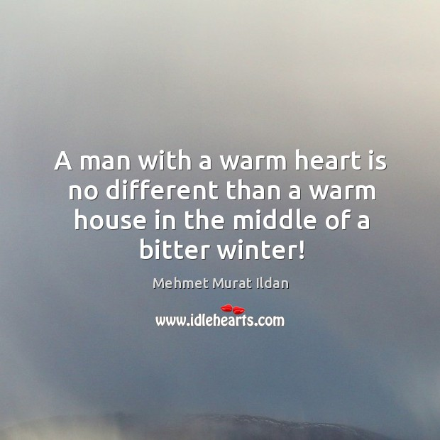 Image, A man with a warm heart is no different than a warm