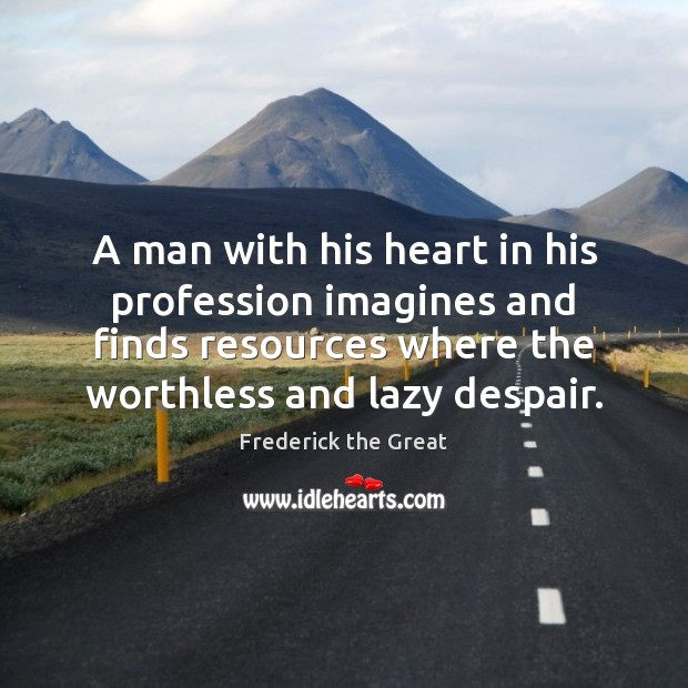 A man with his heart in his profession imagines and finds resources Image