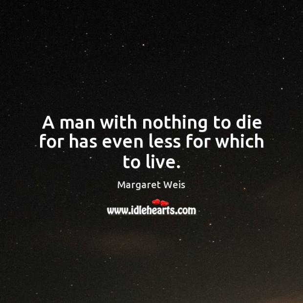 Image, A man with nothing to die for has even less for which to live.