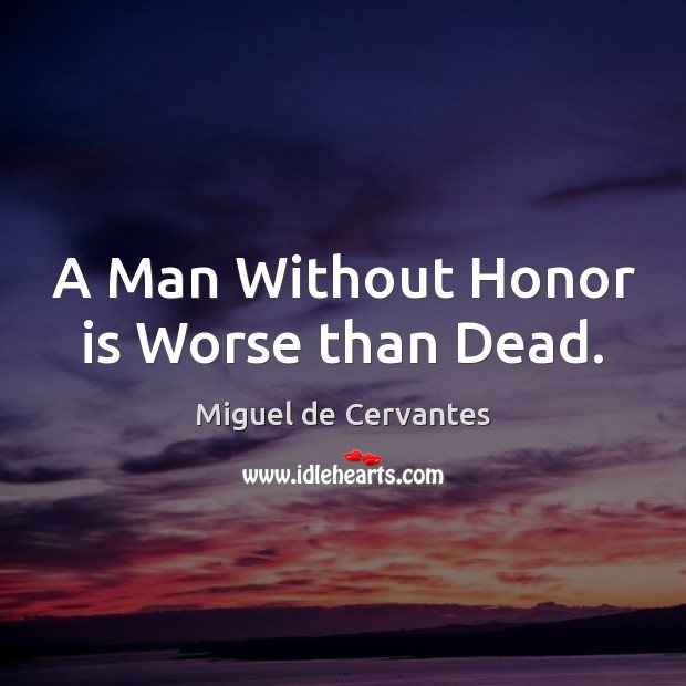 A Man Without Honor Is Worse Than Dead