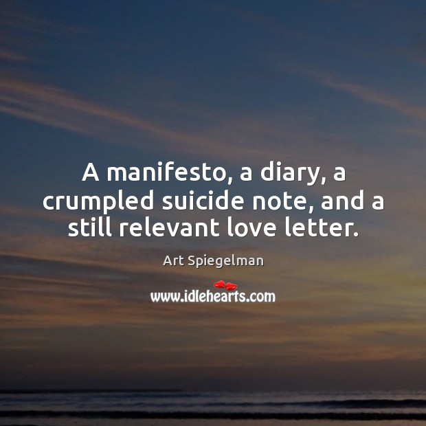 Image, A manifesto, a diary, a crumpled suicide note, and a still relevant love letter.