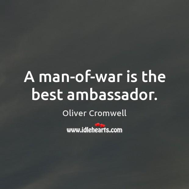 A man-of-war is the best ambassador. Image