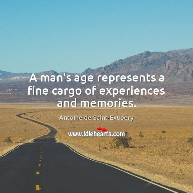 A man's age represents a fine cargo of experiences and memories. Image