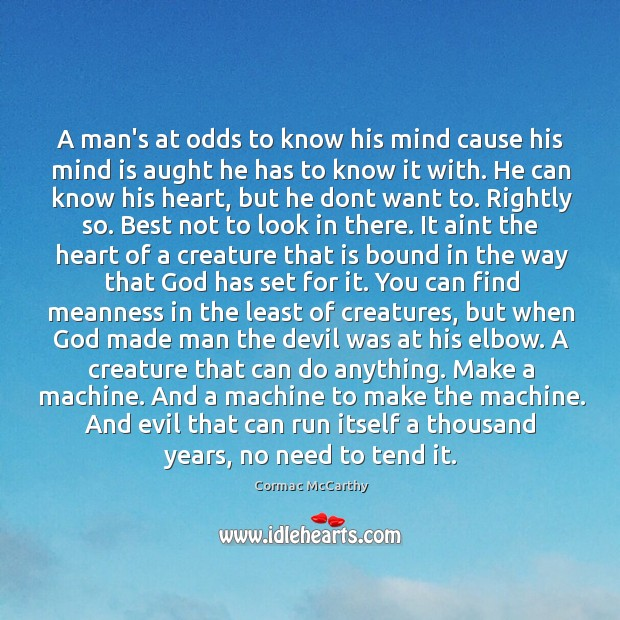 A man's at odds to know his mind cause his mind is Image