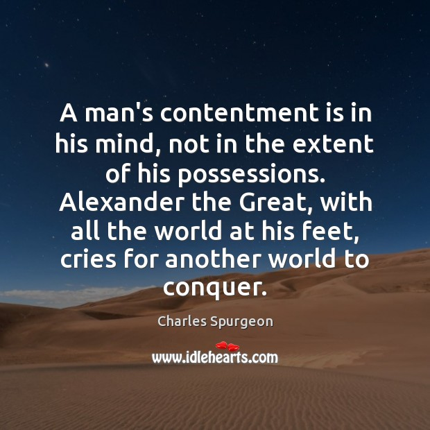 Image, A man's contentment is in his mind, not in the extent of