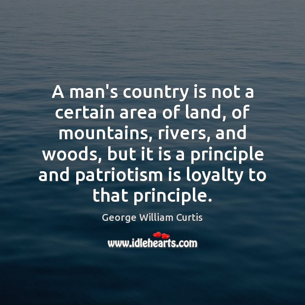 Image, A man's country is not a certain area of land, of mountains,