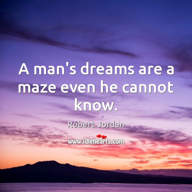 A man's dreams are a maze even he cannot know. Image