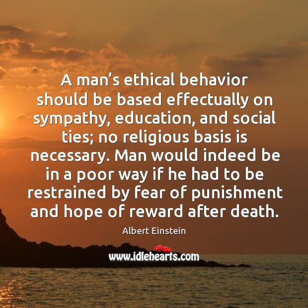 Image, A man's ethical behavior should be based effectually on sympathy, education, and social ties;