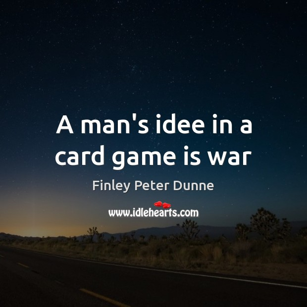 A man's idee in a card game is war Image
