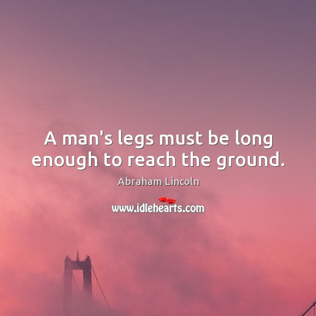 A man's legs must be long enough to reach the ground. Image