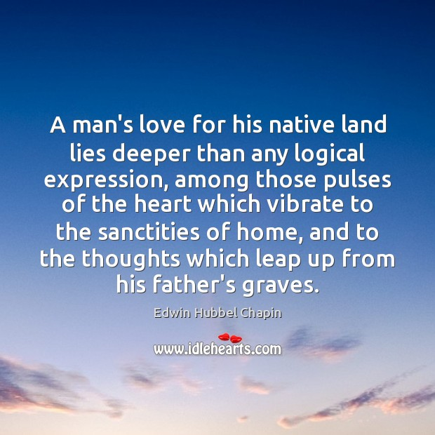 Image, A man's love for his native land lies deeper than any logical