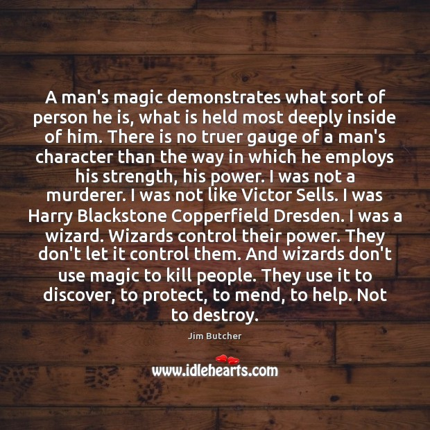 A man's magic demonstrates what sort of person he is, what is Image