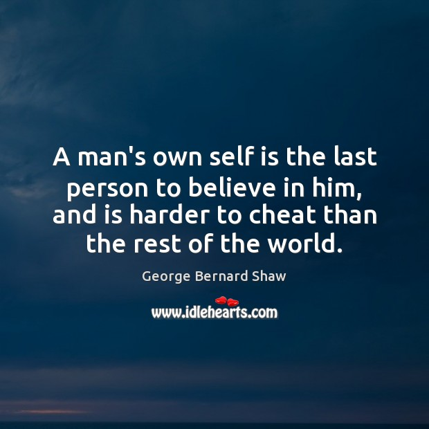 A man's own self is the last person to believe in him, Believe in Him Quotes Image