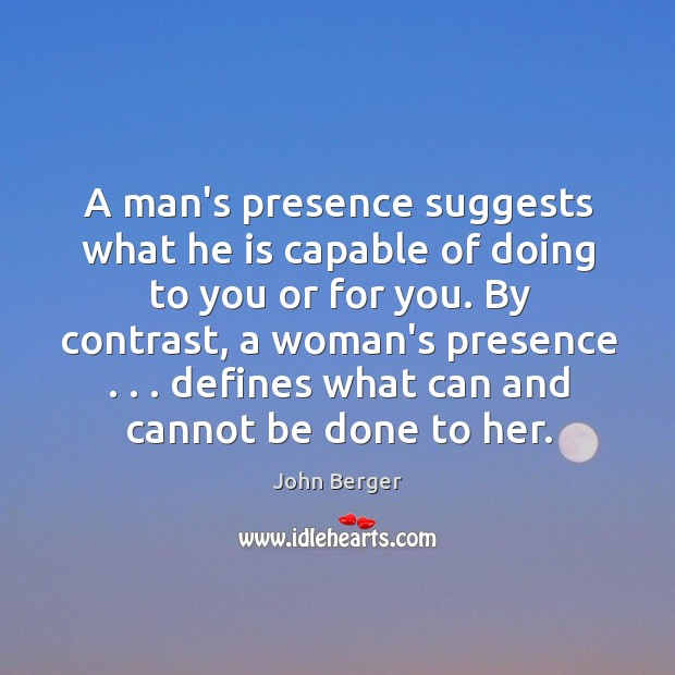 Image, A man's presence suggests what he is capable of doing to you