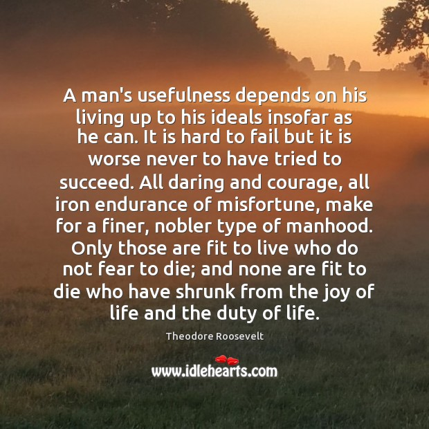 Image, A man's usefulness depends on his living up to his ideals insofar