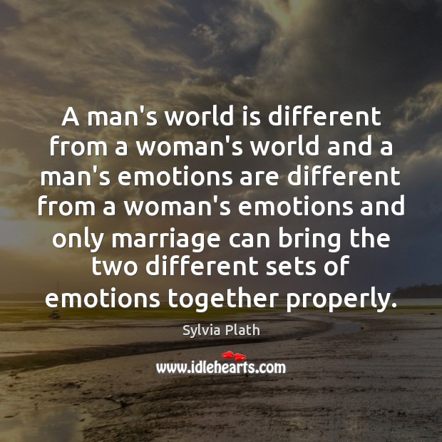 Image, A man's world is different from a woman's world and a man's