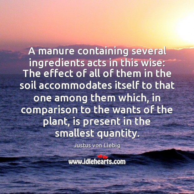 A manure containing several ingredients acts in this wise: The effect of Comparison Quotes Image