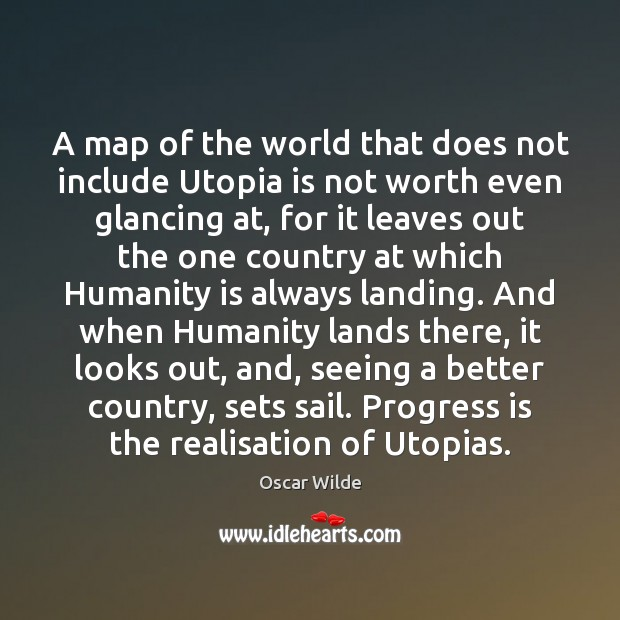 Image, A map of the world that does not include Utopia is not