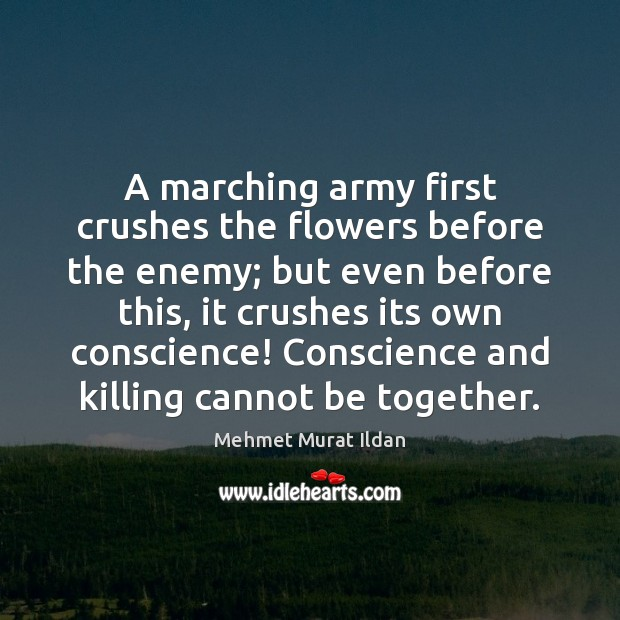 Image, A marching army first crushes the flowers before the enemy; but even