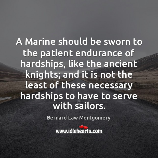Image, A Marine should be sworn to the patient endurance of hardships, like