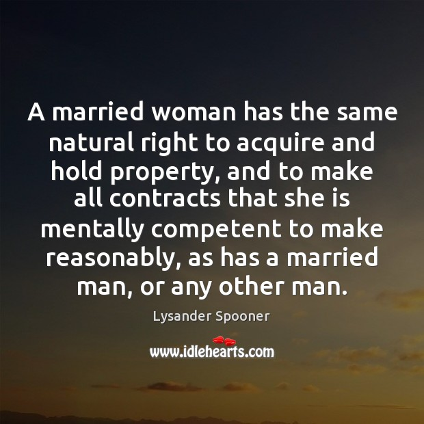A married woman has the same natural right to acquire and hold Image