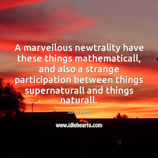 A marveilous newtrality have these things mathematicall, and also a strange participation Image