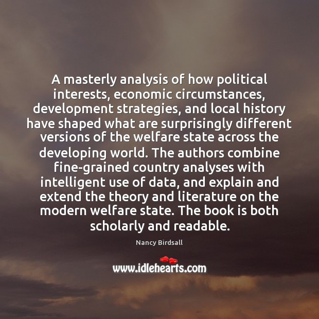 Image, A masterly analysis of how political interests, economic circumstances, development strategies, and