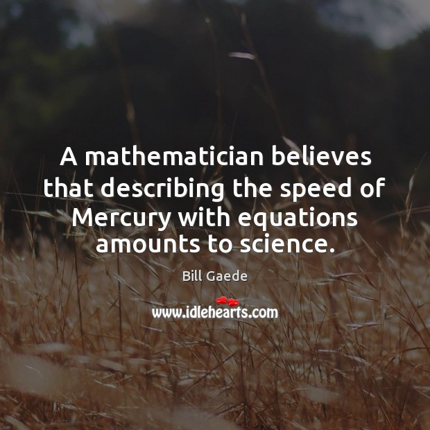 Image, A mathematician believes that describing the speed of Mercury with equations amounts