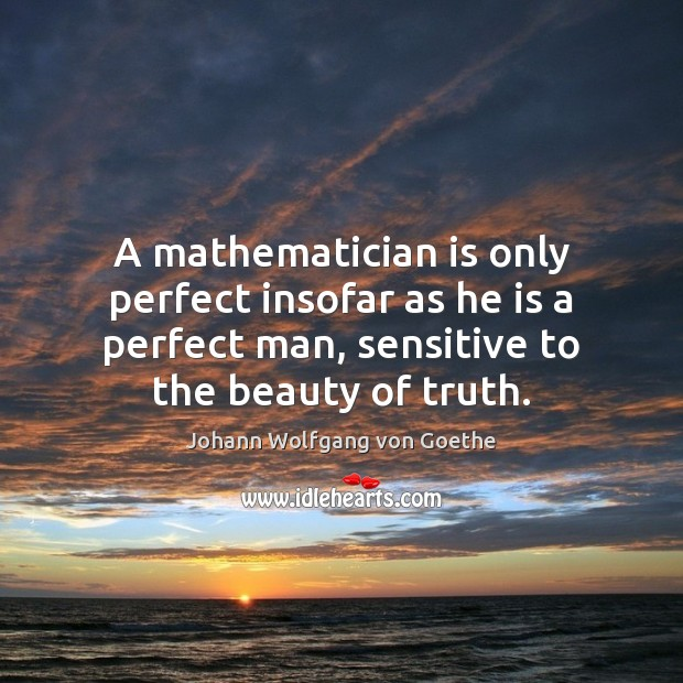 A mathematician is only perfect insofar as he is a perfect man, Image