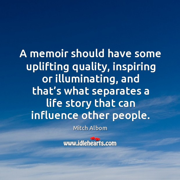 A memoir should have some uplifting quality, inspiring or illuminating, and that's what separates Image