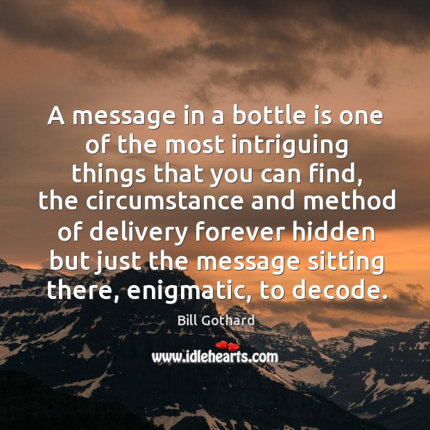 Image, A message in a bottle is one of the most intriguing things