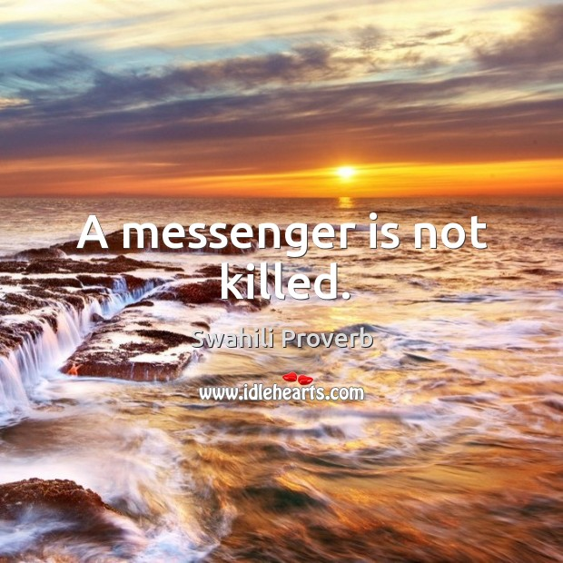 Image, A messenger is not killed.