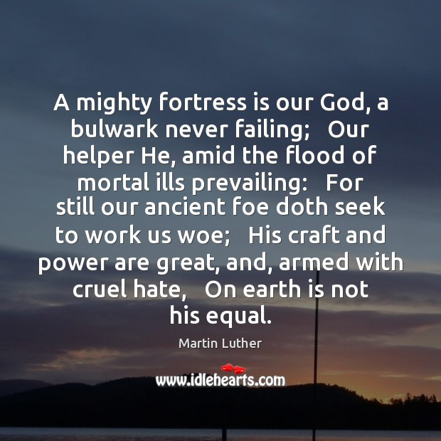 A mighty fortress is our God, a bulwark never failing;   Our helper Image