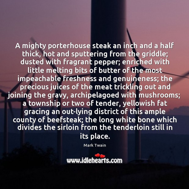 A mighty porterhouse steak an inch and a half thick, hot and Image